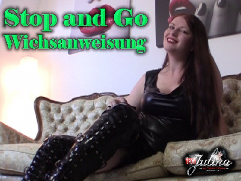 Stop and Go – Wichsanweisung