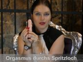 Orgasmus durch Dein Spritzloch