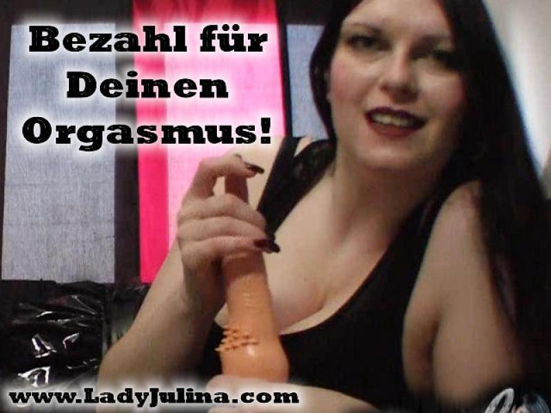 Zahl für Deinen Orgasmus