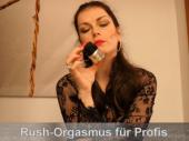Rush Orgasmus für Profis